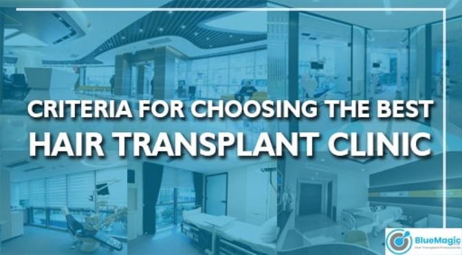 Criteria for choosing the best hair transplant clinic