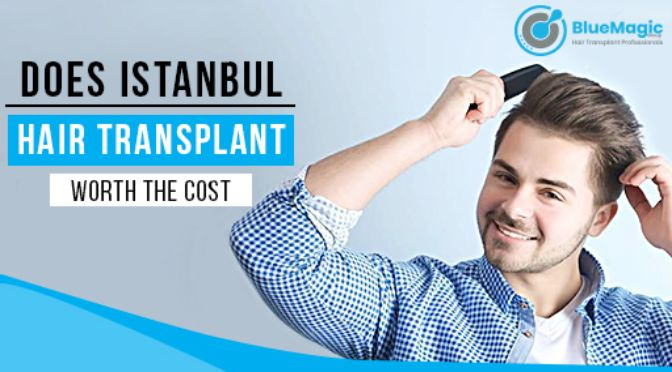 Is Instanbul Hair Transplant worth the cost