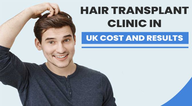 Hair transplant clinic in uk cost and results